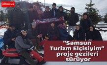 """""""Samsun Turizm Elçisiyim"""" proje gezileri sürüyor"""