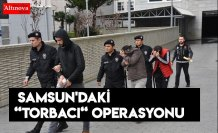 """Samsun'daki """"torbacı"""" operasyonu"""
