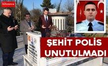Şehit Polis unutulmadı