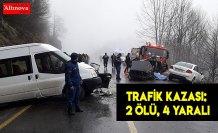 Trafik kazası: 2 ölü, 4 yaralı