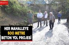 Her Mahalleye 500 Metre Beton Yol projesi