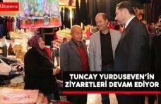 Yurduseven'in Ziyaretleri Devam Ediyor
