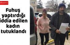 Fuhuş yaptırdığı iddia edilen kadın tutuklandı