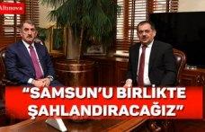 """""""SAMSUN'U BİRLİKTE ŞAHLANDIRACAĞIZ"""""""