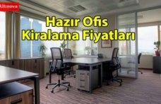 Hazır Ofis Kiralama Fiyatları