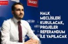 HALK MECLİSLERİ KURULACAK, PROJELER REFERANDUM İLE YAPILACAK