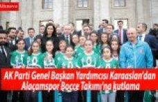AK Parti Genel Başkan Yardımcısı Karaaslan'dan Alaçamspor Bocce Takımı'na kutlama