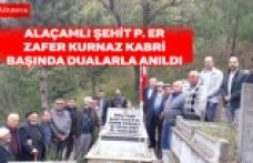 ALAÇAMLI ŞEHİT P. ER ZAFER KURNAZ KABRİ BAŞINDA DUALARLA ANILDI