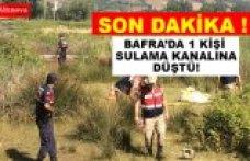 BAFRA'DA 1 KİŞİ SULAMA KANALINA DÜŞTÜ !