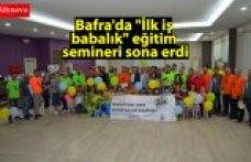 """Bafra'da """"İlk iş babalık"""" eğitim semineri sona erdi"""