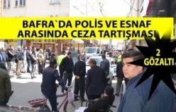 Polis ve esnaf arasında ceza tartışması: 2 gözaltı