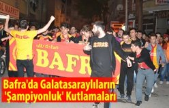 Bafra`da Galatasaray`ın Şampiyonluğu kutlandı