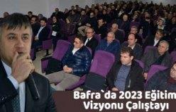 Bafra`da 2023 Eğitim Vizyonu Çalıştayı