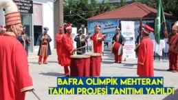 Bafra Olimpik Mehteran Takımı Projesi Tanıtımı Yapıldı