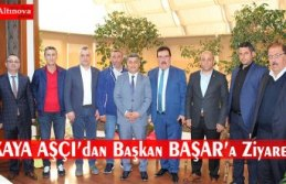 KAYA AŞÇI'dan Başkan BAŞAR'a Ziyaret