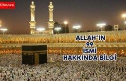 Allah'ın 99 ismi hakkında bilgi verir misiniz?