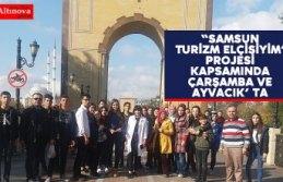 """""""Samsun Turizm Elçisiyim"""" projesi kapsamında Çarşamba ve Ayvacık' ta"""