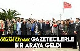 KAYMAK GAZETECİLERLE BİR ARAYA GELDİ