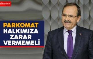 """BAŞKAN ŞAHİN: """"PARKOMAT HALKIMIZA ZARAR VERMEMELİ"""""""