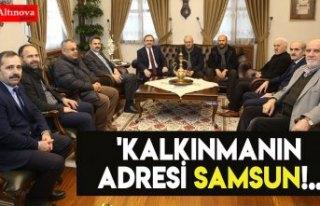 'KALKINMANIN ADRESİ SAMSUN!..'