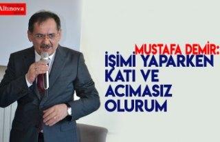 Mustafa Demir:  İşimi Yaparken Acımam