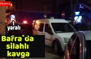 Bafra`da silahlı kavga