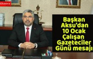Başkan Aksu'dan 10 Ocak Çalışan Gazeteciler...