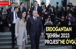 """ERDOĞAN'DAN """"ŞEHRİM 2023 PROJESİ""""NE..."""