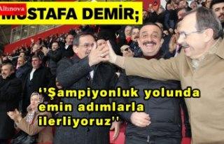 Mustafa Demir; ''Şampiyonluk yolunda emin adımlarla...