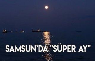 """Samsun`da """"Süper Ay"""""""