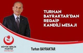 Turhan Bayraktar`dan Regaip Kandili mesajı
