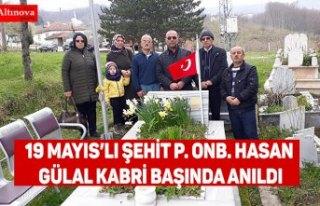 19 MAYIS'LI ŞEHİT P. ONB. HASAN GÜLAL KABRİ...