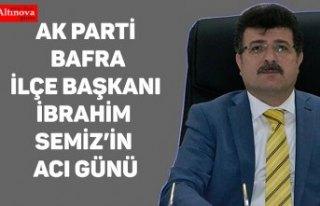 AK Parti Bafra İlçe Başkanı İbrahim Semiz'in...