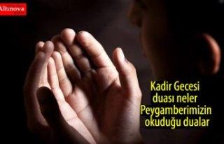 Kadir Gecesi duası neler Peygamberimizin okuduğu...