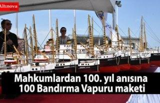 Mahkumlardan 100. yıl anısına 100 Bandırma Vapuru...