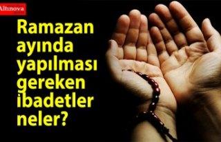 Ramazan ayı ayetleri okunacak dualar ibadetler hangileridir?...
