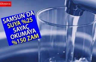 Samsun'da Suya Yüzde 25, Sayaç Okumaya Yüzde...