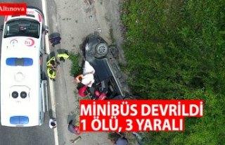 Minibüs devrildi 1 ölü, 3 yaralı