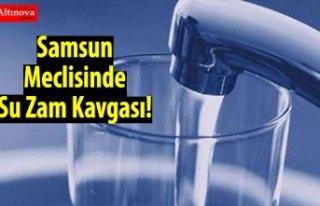Samsun Meclisinde Su Zam Kavgası!