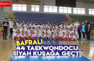 BAFRALI 44 TAEKWONDOCU SİYAH KUŞAĞA GEÇTİ!