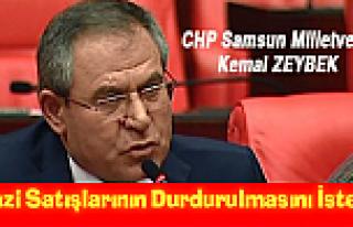 CHP Samsun Milletvekili Zeybek Arazi Satışlarının...