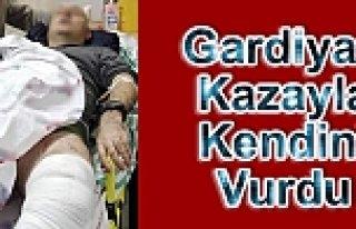 GARDİYAN KAZAYLA KENDİNİ VURDU.