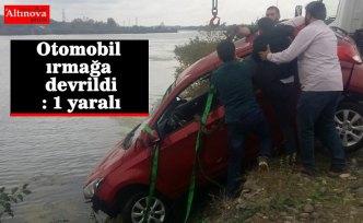 Otomobil ırmağa devrildi: 1 yaralı