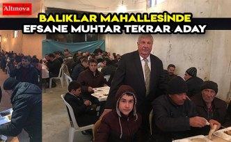 BALIKLAR MAHALLESİNDE EFSANE MUHTAR TEKRAR ADAY
