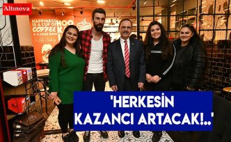 'HERKESİN KAZANCI ARTACAK!..'