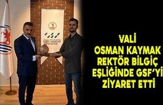 Vali Osman Kaymak Rektör Bilgiç Eşliğinde GSF'yi Ziyaret Etti