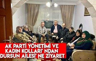 Ak Parti Yönetimi ve Kadın Kolları' ndan Dursun Ailesi' ne Ziyaret