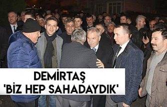 DEMİRTAŞ 'BİZ HEP SAHADAYDIK'