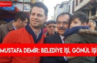 Mustafa Demir: Belediye işi, gönül işi