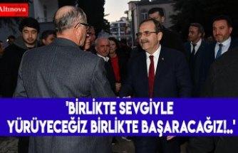 'BİRLİKTE SEVGİYLE YÜRÜYECEĞİZ BİRLİKTE BAŞARACAĞIZ!..'
